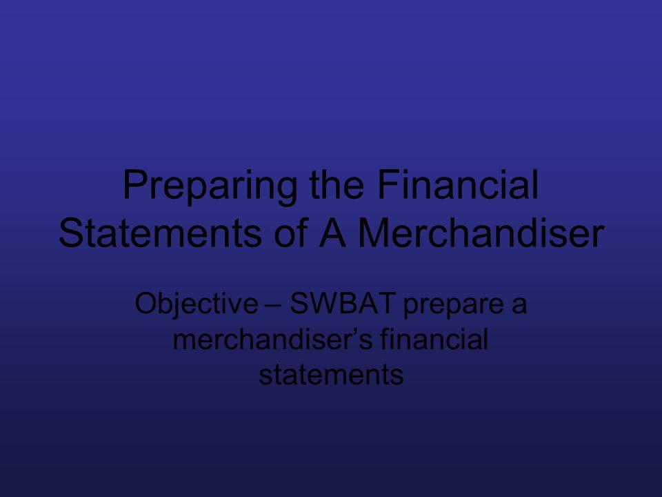 Preparing the Financial Statements of A Merchandiser