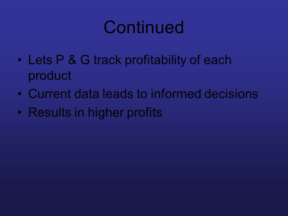 Continued Lets P & G track profitability of each product