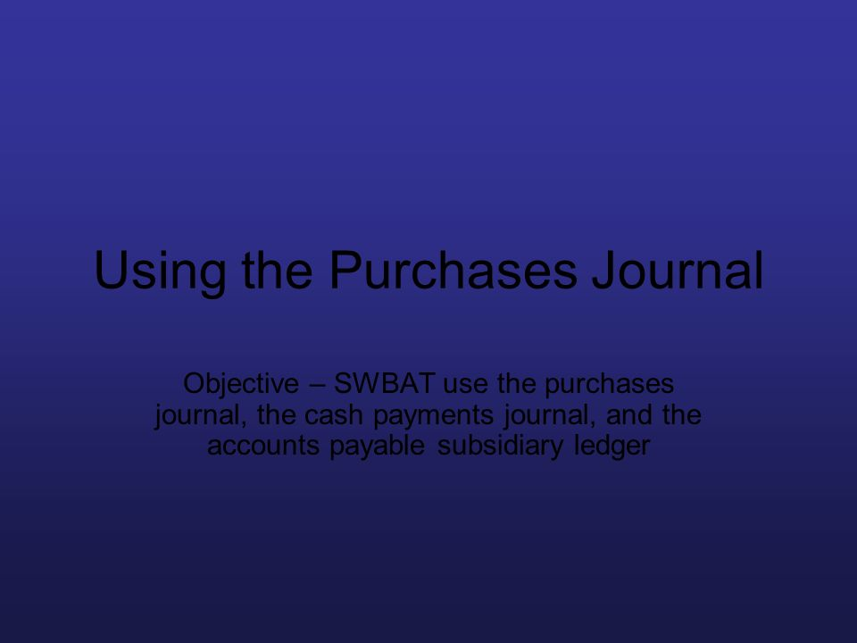 Using the Purchases Journal