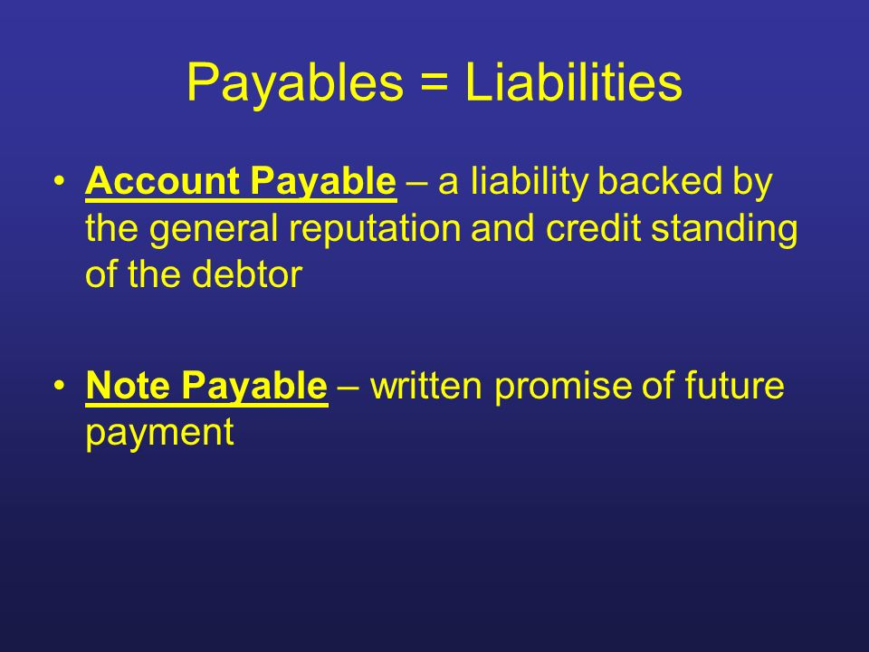 Payables = Liabilities
