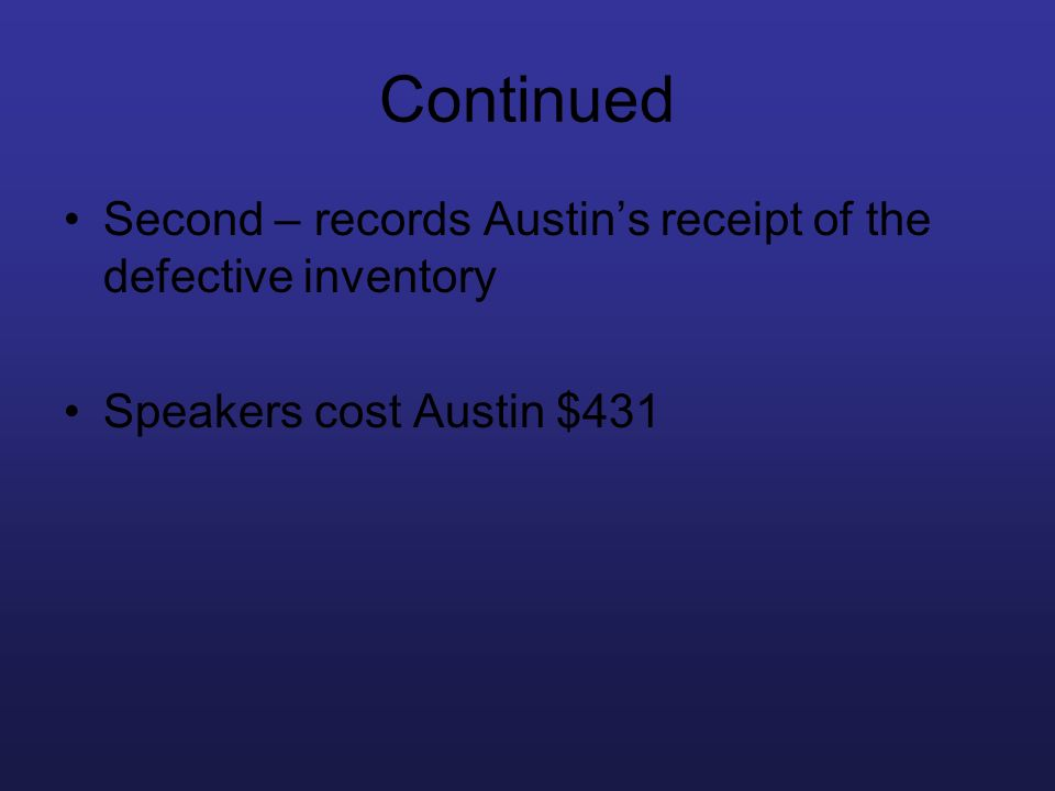 Continued Second – records Austin's receipt of the defective inventory
