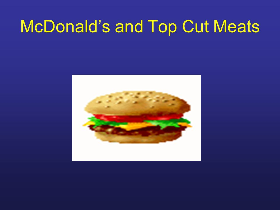 McDonald's and Top Cut Meats