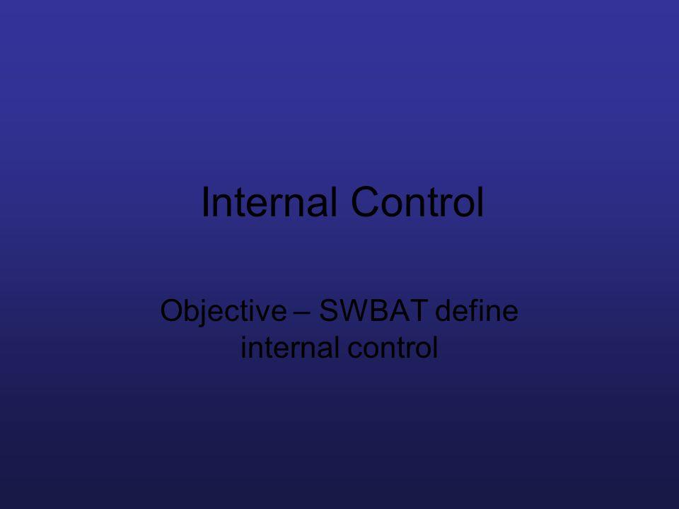 Objective – SWBAT define internal control