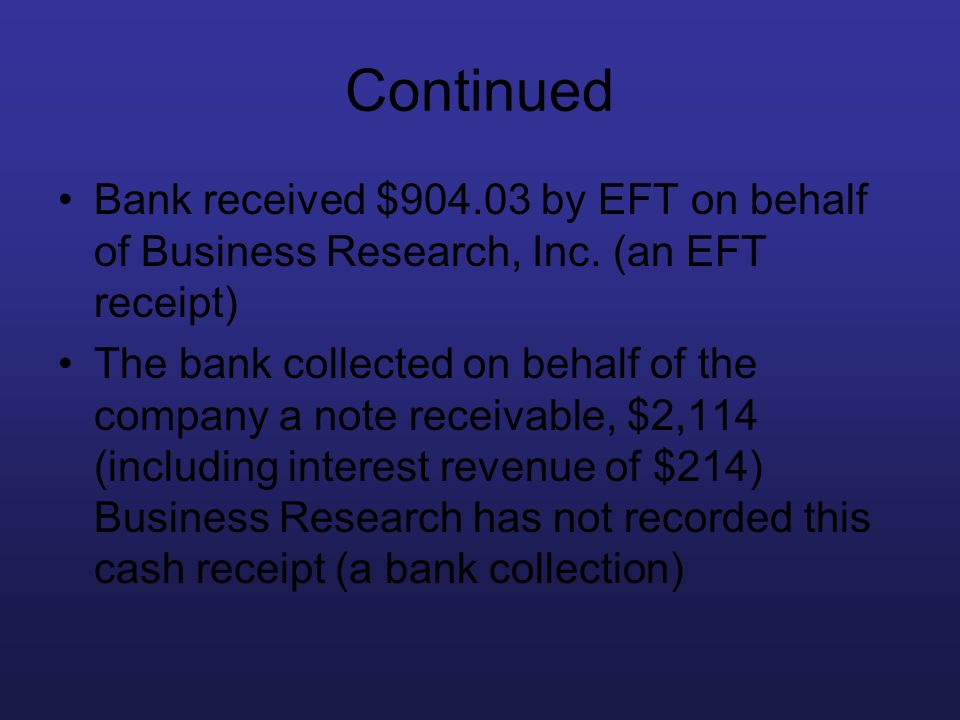 Continued Bank received $904.03 by EFT on behalf of Business Research, Inc. (an EFT receipt)