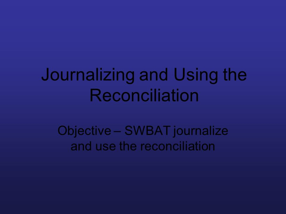 Journalizing and Using the Reconciliation