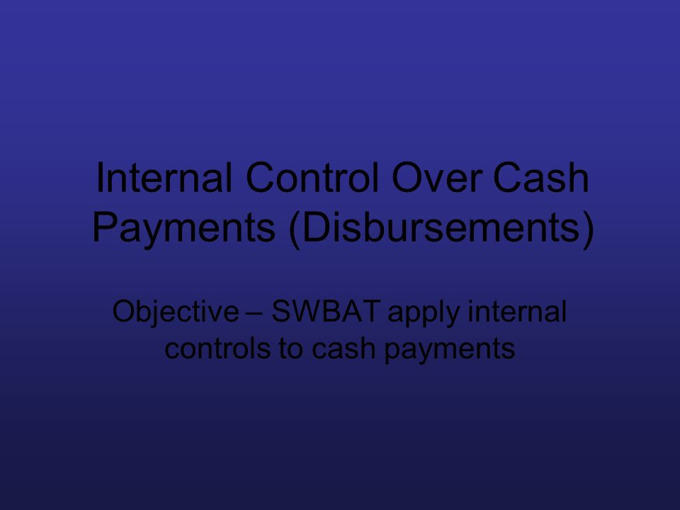 Internal Control Over Cash Payments (Disbursements)