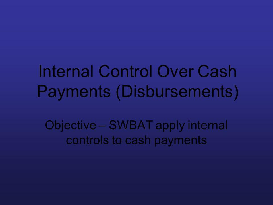 Internal Control Over Cash Payments (Disbursements)