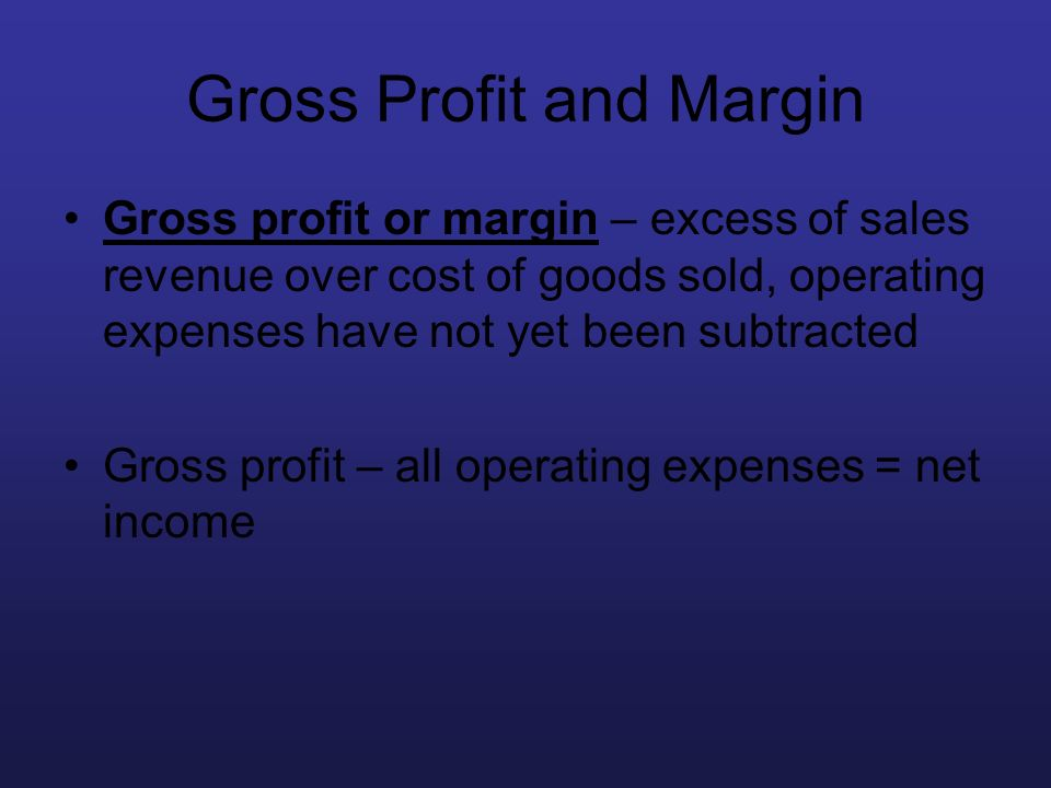 Gross Profit and Margin