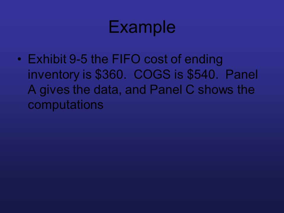 Example Exhibit 9-5 the FIFO cost of ending inventory is $360.