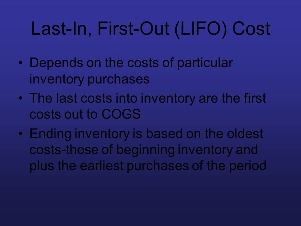 Last-In, First-Out (LIFO) Cost