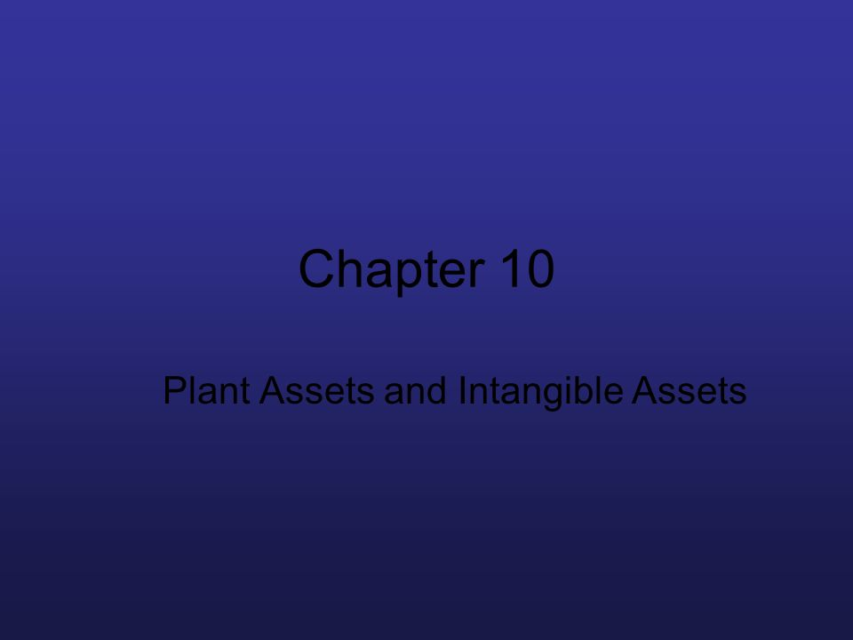 Plant Assets and Intangible Assets