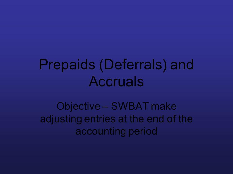 Prepaids (Deferrals) and Accruals