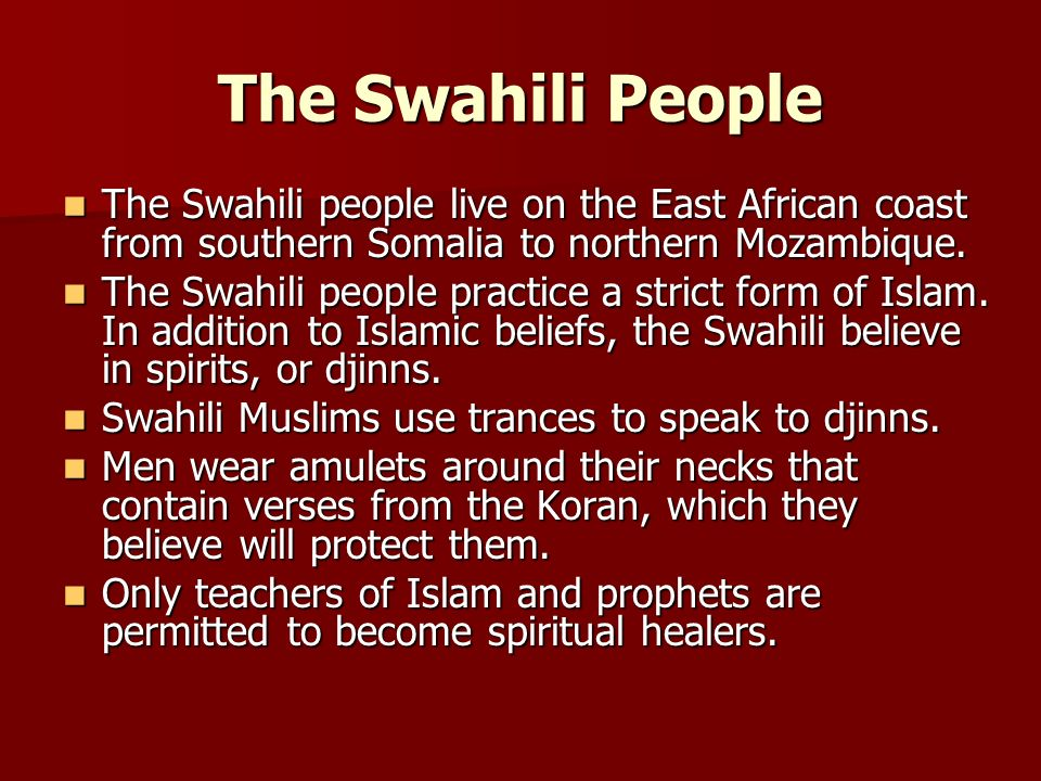 The Swahili People The Swahili people live on the East African coast from southern Somalia to northern Mozambique.