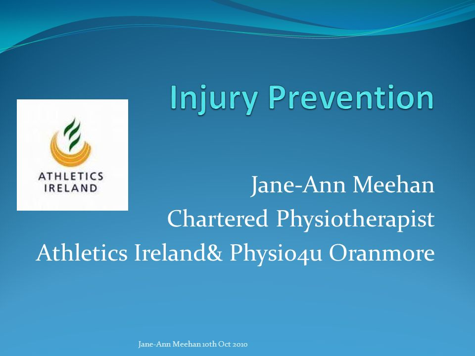 Injury Prevention Jane-Ann Meehan Chartered Physiotherapist