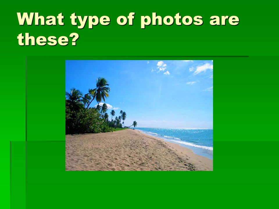 What type of photos are these
