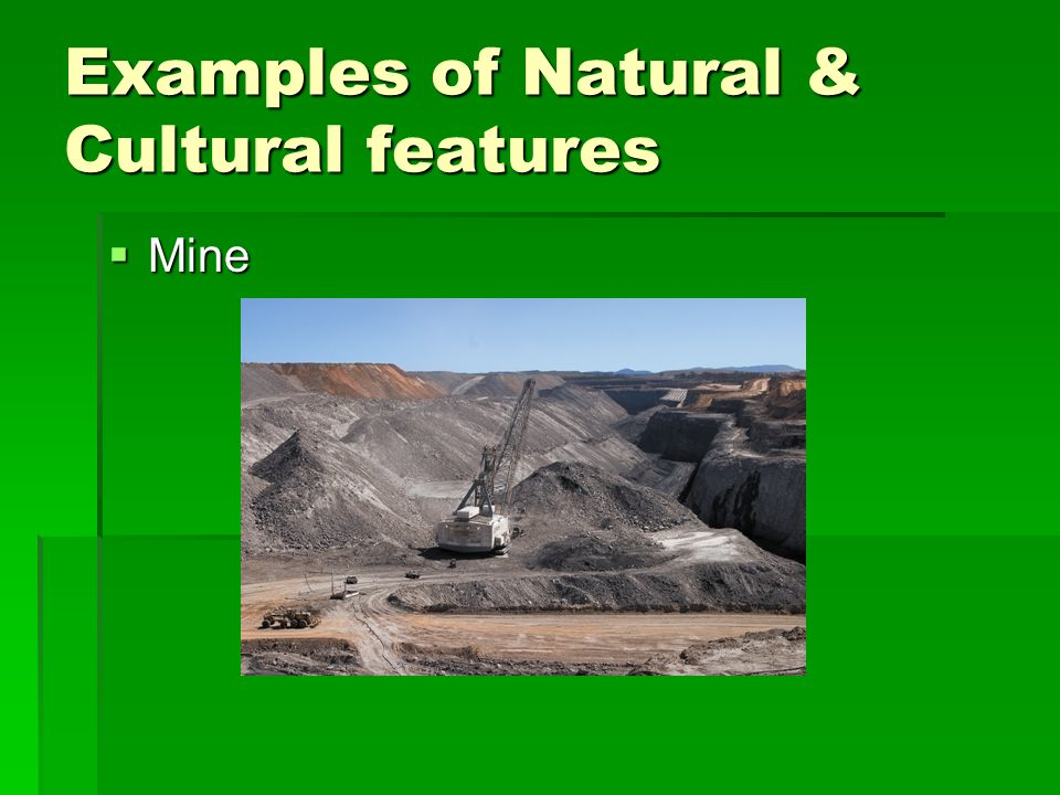 Examples of Natural & Cultural features