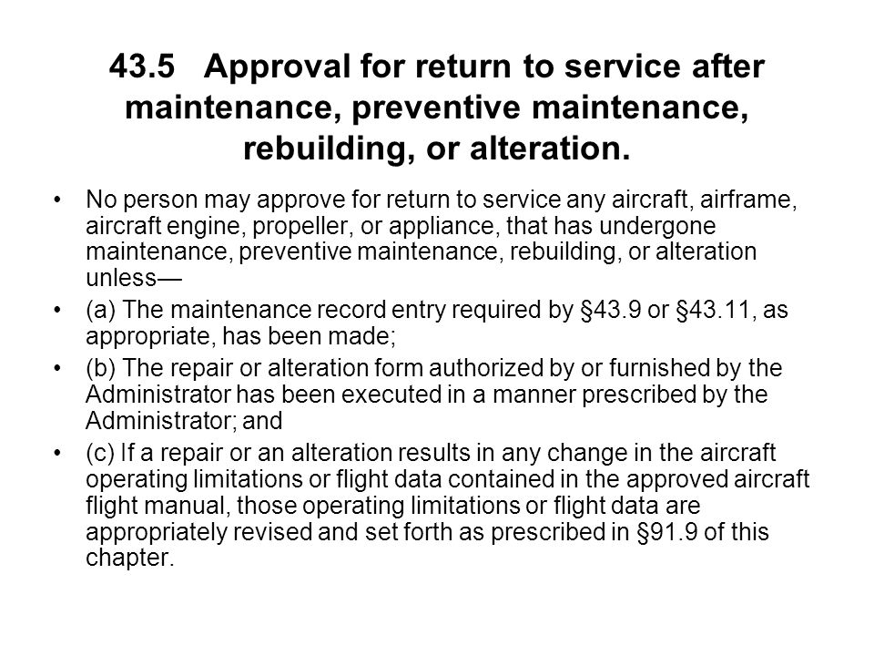 43.5 Approval for return to service after maintenance, preventive maintenance, rebuilding, or alteration.