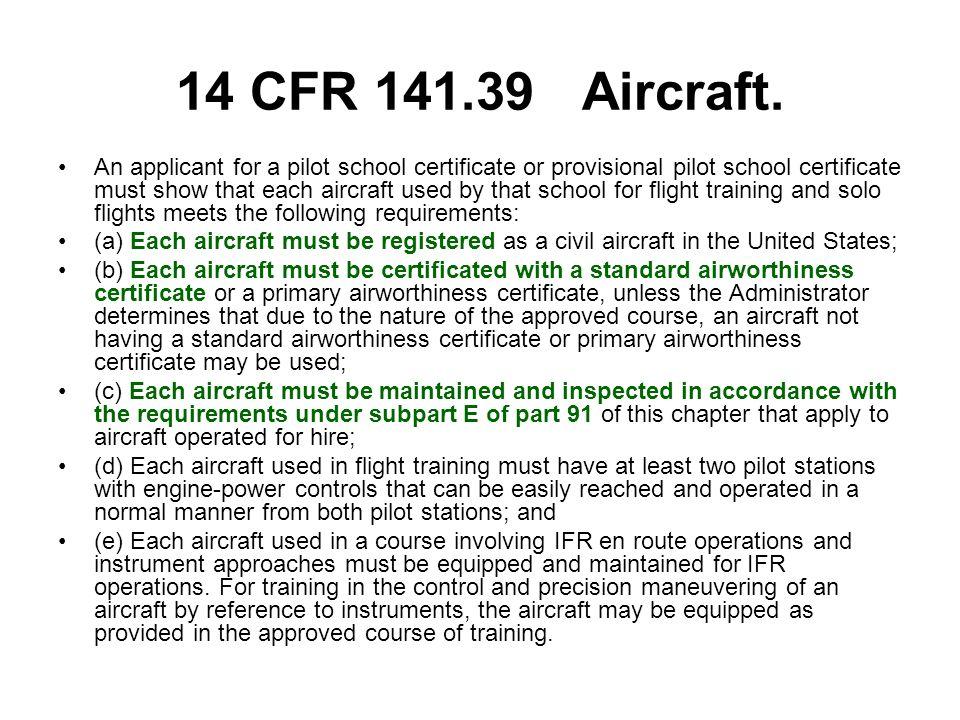 14 CFR 141.39 Aircraft.
