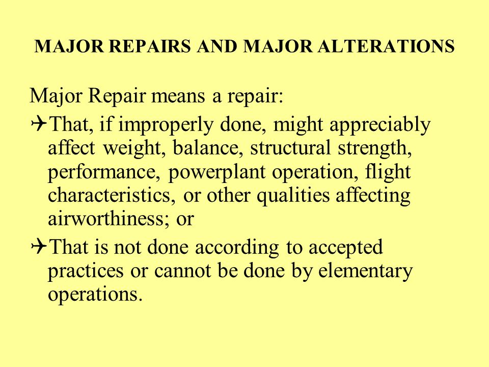 MAJOR REPAIRS AND MAJOR ALTERATIONS