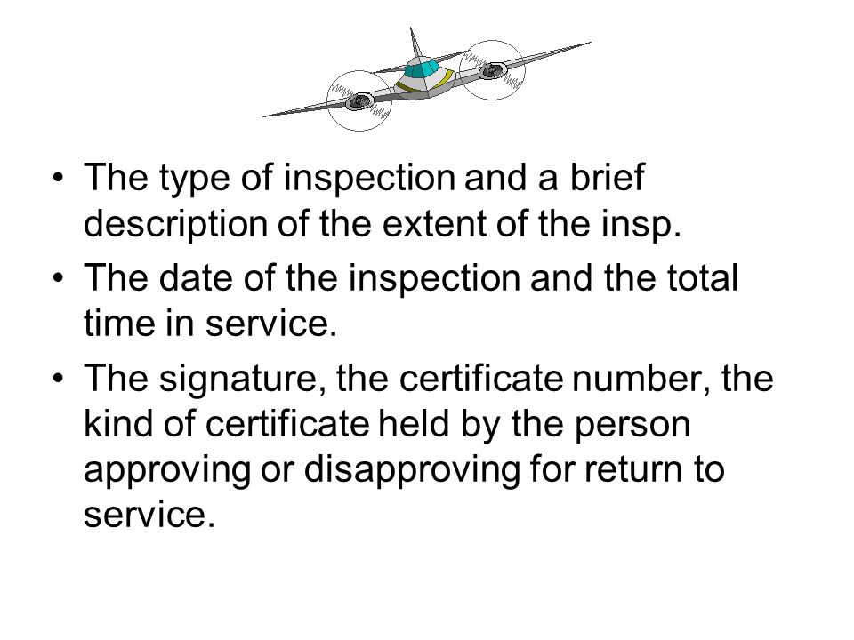 The type of inspection and a brief description of the extent of the insp.