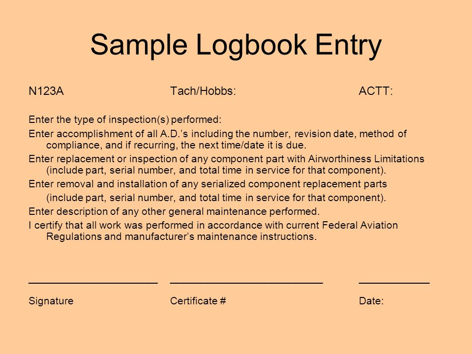 Sample Logbook Entry N123A Tach/Hobbs: ACTT: