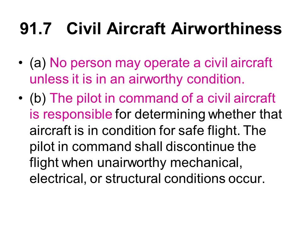 91.7 Civil Aircraft Airworthiness
