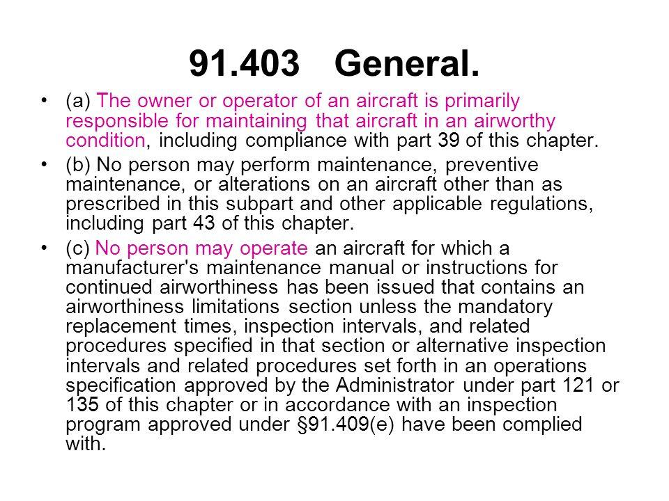 91.403 General.