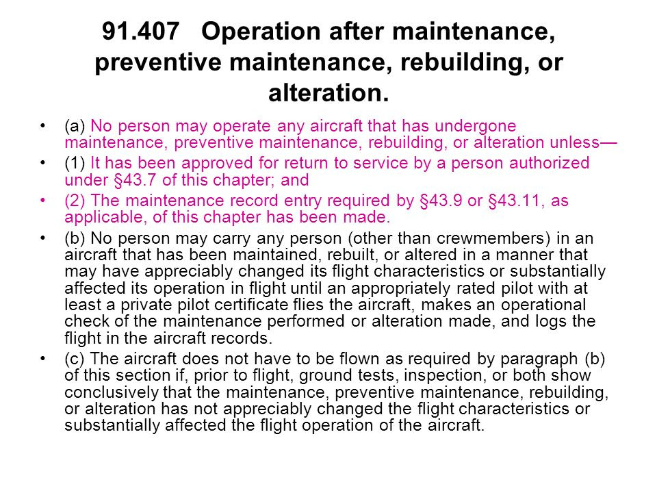 91.407 Operation after maintenance, preventive maintenance, rebuilding, or alteration.