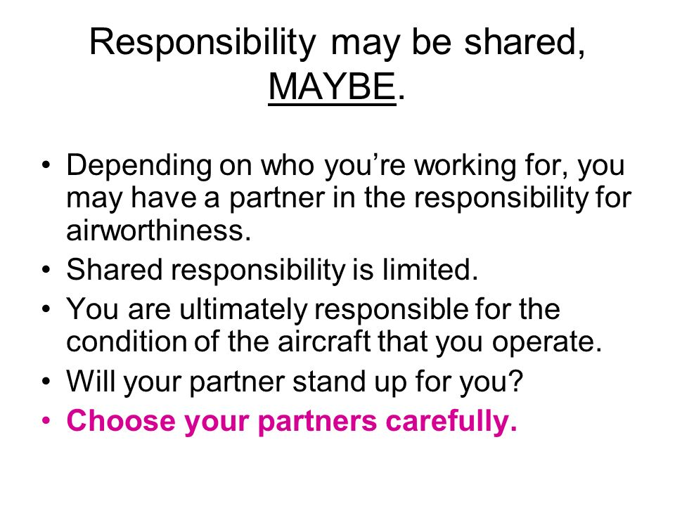 Responsibility may be shared, MAYBE.