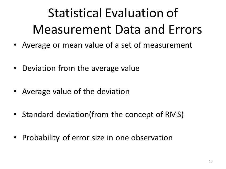 Statistical Evaluation of Measurement Data and Errors