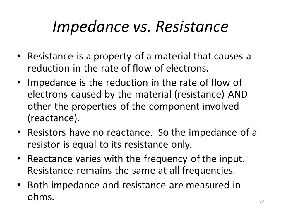Impedance vs. Resistance
