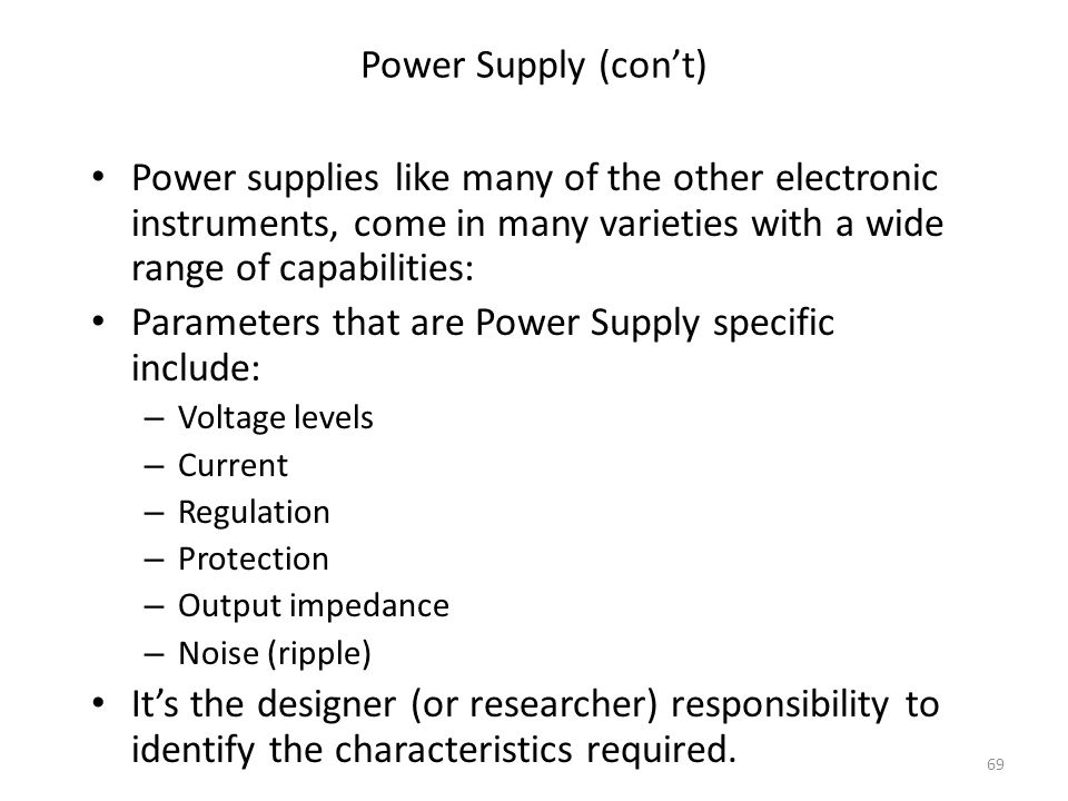 Parameters that are Power Supply specific include: