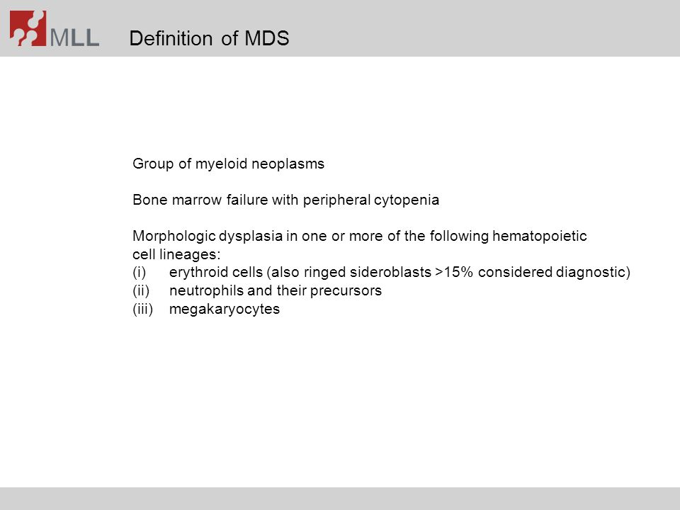 Definition of MDS Group of myeloid neoplasms