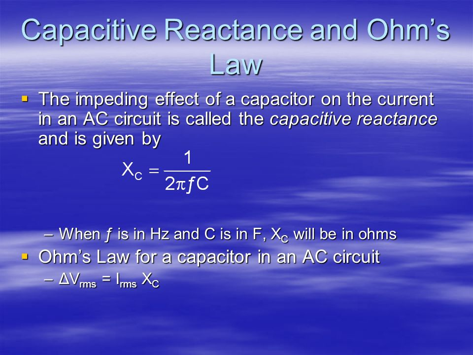 Capacitive Reactance and Ohm's Law