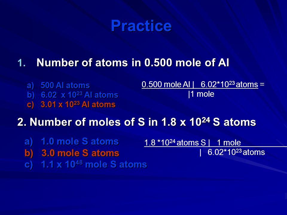 Practice Number of atoms in 0.500 mole of Al