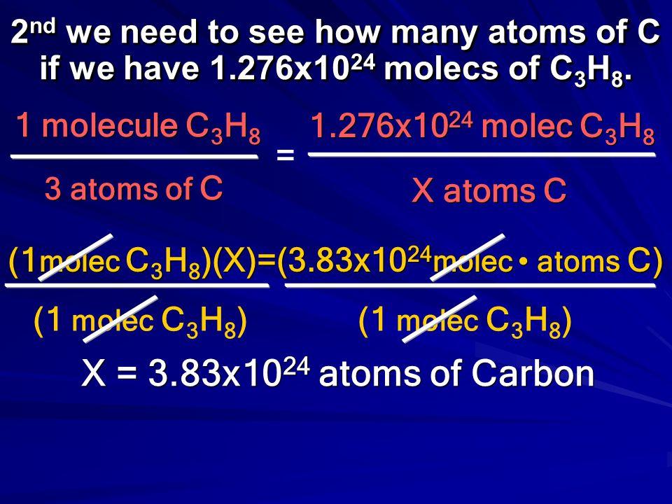 (1molec C3H8)(X)=(3.83x1024molec • atoms C)