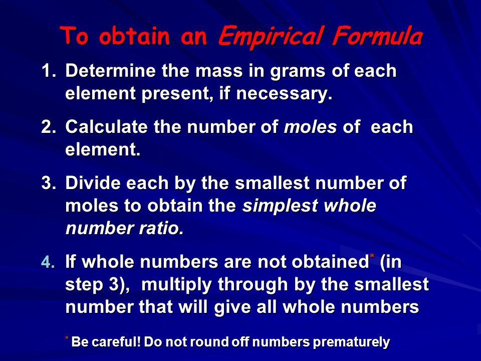To obtain an Empirical Formula