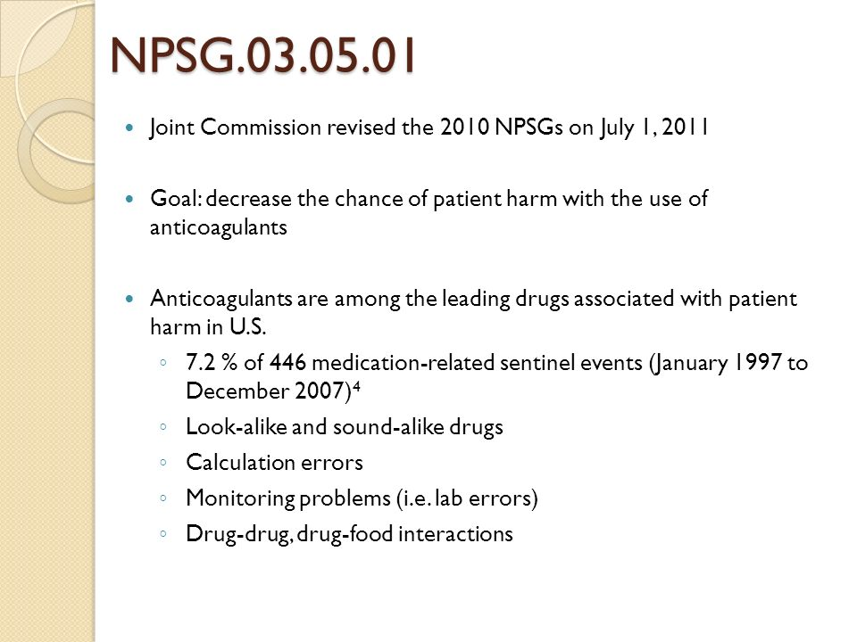 NPSG.03.05.01 Joint Commission revised the 2010 NPSGs on July 1, 2011