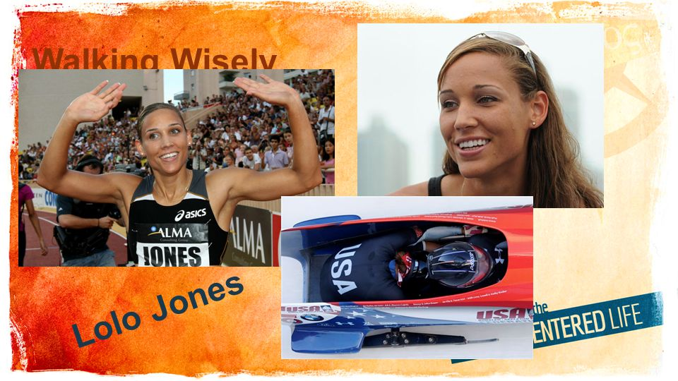 Walking Wisely Lolo Jones