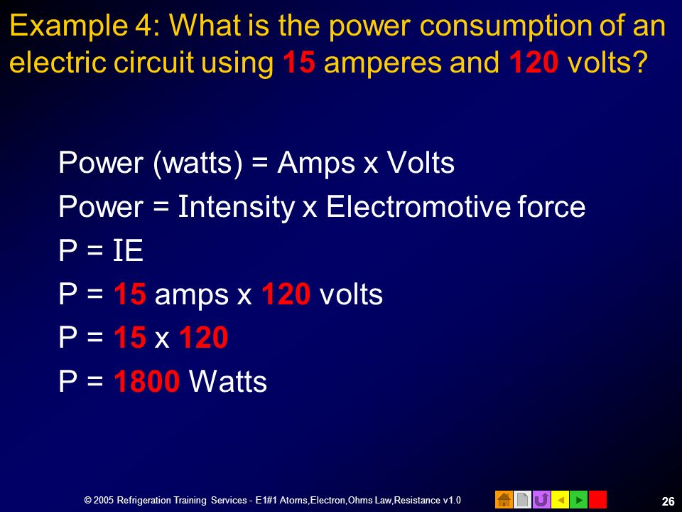 Power (watts) = Amps x Volts Power = Intensity x Electromotive force