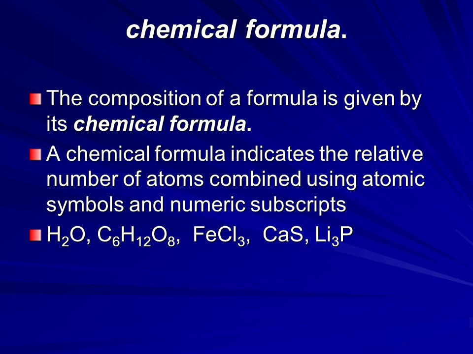 chemical formula. The composition of a formula is given by its chemical formula.