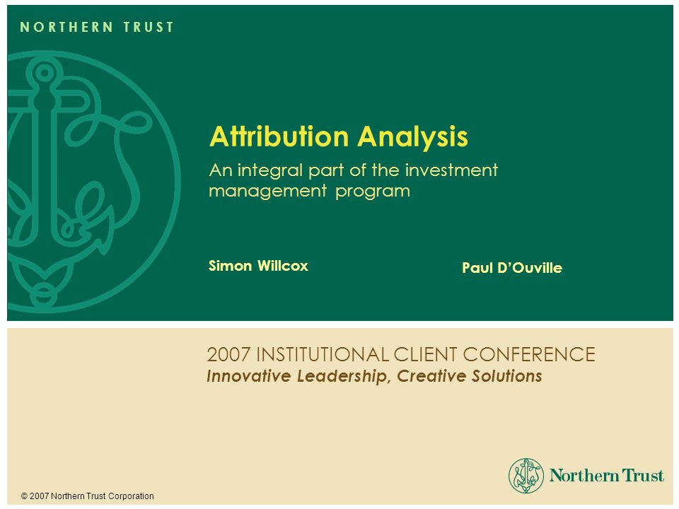 Attribution Analysis An integral part of the investment management program.