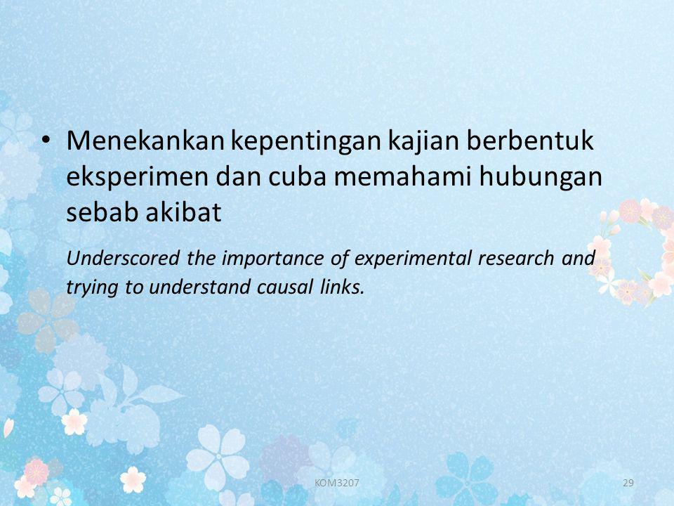 Menekankan kepentingan kajian berbentuk eksperimen dan cuba memahami hubungan sebab akibat