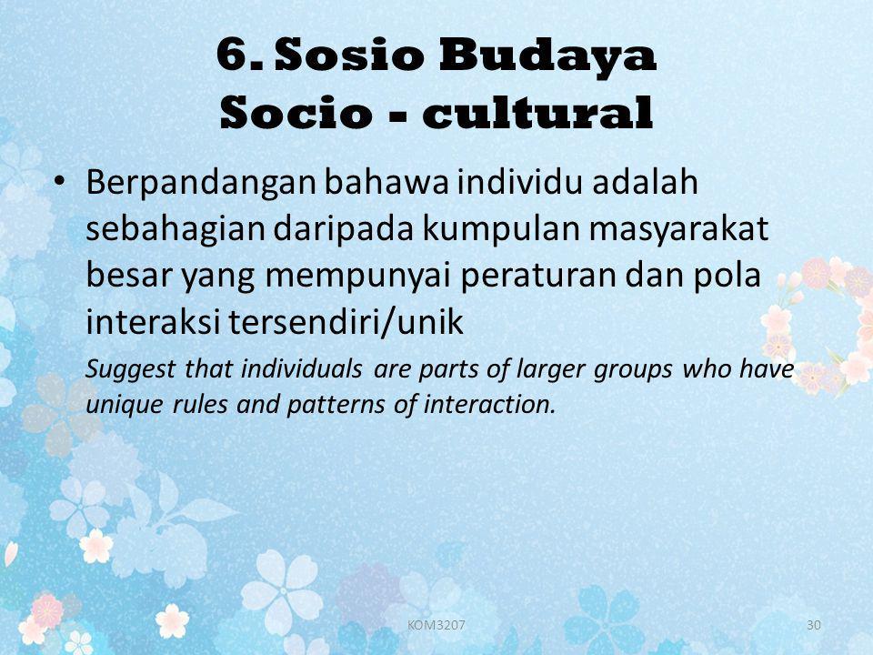 6. Sosio Budaya Socio - cultural