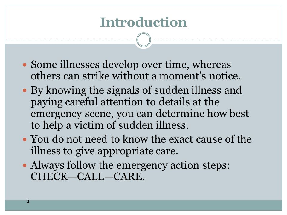 Introduction Some illnesses develop over time, whereas others can strike without a moment's notice.