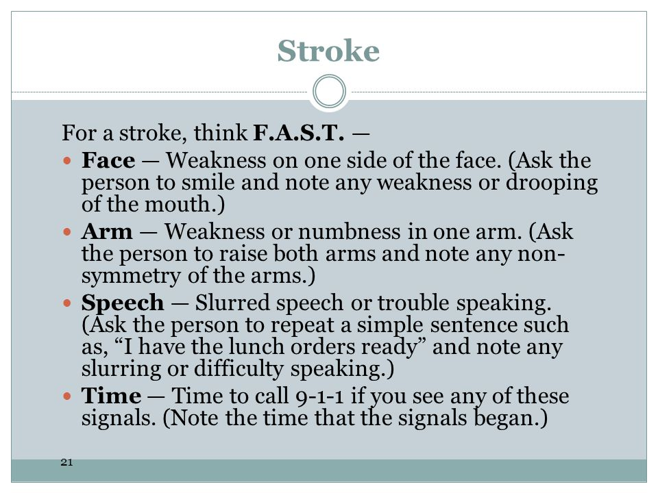 Stroke For a stroke, think F.A.S.T. —