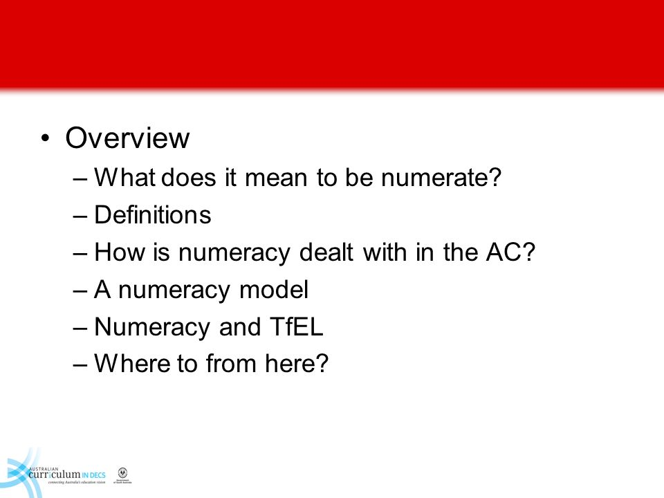 Overview What does it mean to be numerate Definitions