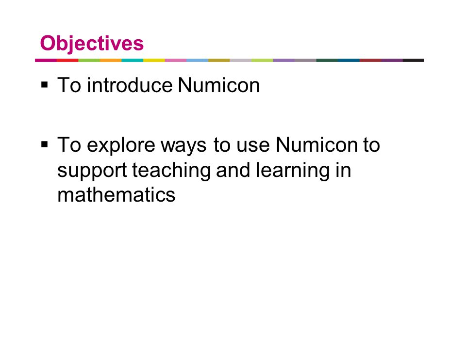 Objectives To introduce Numicon.