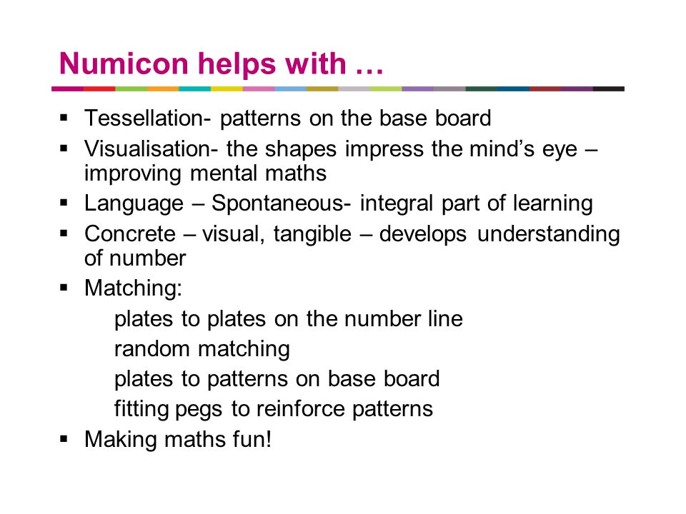 Numicon helps with … Tessellation- patterns on the base board