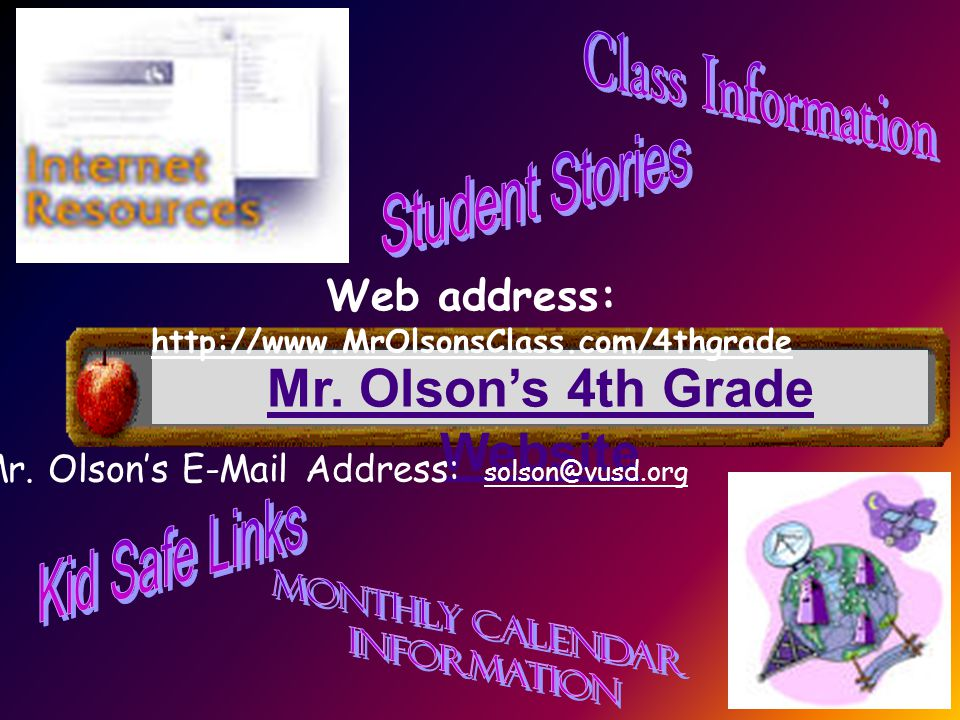 Web address: http://www.MrOlsonsClass.com/4thgrade